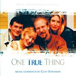 Cliff Eidelman One True Thing: Original Motion Picture Soundtrack