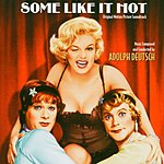 Adolph Deutsch Some Like It Hot: Original Motion Picture Soundtrack
