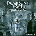 Jeff Danna Resident Evil: Apocalypse: Original Motion Picture Soundtrack