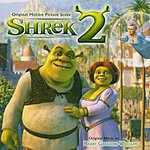 Harry Gregson-Williams Shrek 2: Original Motion Picture Soundtrack