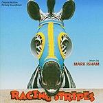 Mark Isham Racing Stripes: Original Soundtrack