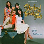 Cliff Eidelman The Sisterhood Of The Traveling Pants: Original Motion Picture Score
