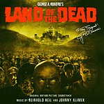 Reinhold Heil George A. Romero's Land Of The Dead: Original Motion Picture Soundtrack