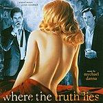 Mychael Danna Where The Truth Lies: Original Motion Picture Soundtrack