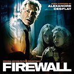 Alexandre Desplat Firewall: Original Motion Picture Soundtrack