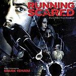 Mark Isham Running Scared (2006): Original Motion Picture Soundtrack