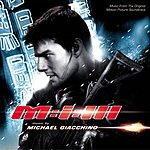 Michael Giacchino Mission: Impossible III: Music From The Original Motion Picture Soundtrack
