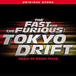 Brian Tyler The Fast And The Furious: Tokyo Drift: Original Motion Picture Score