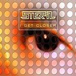 Steril I Get Closer (5-Track Maxi-Single)