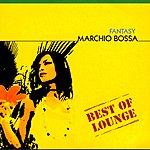 Marchio Bossa Best Of Lounge-Fantasy