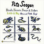 Pete Seeger Birds, Beasts, Bugs And Fishes (Little And Big)