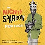 The Mighty Sparrow First Flight: Early Calypsos From The Emory Cook Collection