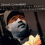 Dennis Chambers Planet Earth