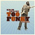 Hiram Bullock Too Funky 2 Ignore
