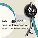 Alex B. Never Let This Record Stop (4-Track Maxi-Single)