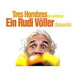 Tres Hombres Ein Rudi Völler (Saison 04) (Single)