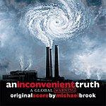 Michael Brook An Inconvenient Truth: Original Soundtrack