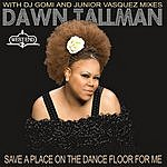 Dawn Tallman Save A Place On The Dance Floor For Me (8-Track Maxi-Single)
