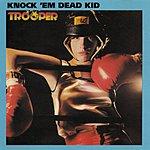 Trooper Knock 'Em Dead Kid