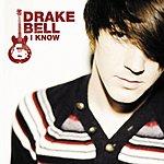 Drake Bell I Know (Single)