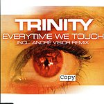 Trinity Everytime We Touch (4-Track Single)