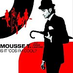 Mousse T Is It 'Cos I'm Cool? (5-Track Maxi-Single)