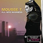 Mousse T All Nite Madness