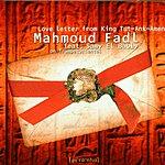Mahmoud Fadl Love Letter From King Tut-Ank-Amen