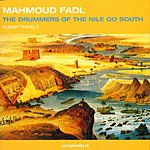 Mahmoud Fadl Drummers Of The Nile Go South: Nubian Travels