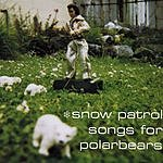 Snow Patrol Songs For Polarbears (Bonus Tracks)