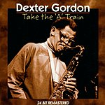 Dexter Gordon Take The 'A' Train (Remastered)