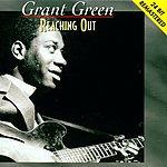 Grant Green Reaching Out (Remastered)