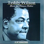 Teddy Wilson Blues For Thomas Waller (Remastered)