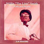 Willie 'The Lion' Smith Pork And Beans (Remastered)