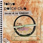 Tokyo Police Club Nature Of The Experiment (Single)