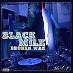 Black Milk Broken Wax