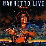 Ray Barretto Tomorrow: Barretto Live