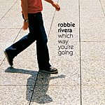 Robbie Rivera Which Way You're Going (3-Track Maxi-Single)