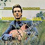 John Hammond Sooner Or Later