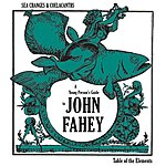John Fahey Sea Changes & Coelacanths: A Young Person's Guide To John Fahey
