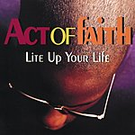 Act Of Faith Lite Up Your Life (4-Track Maxi-Single)
