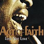 Act Of Faith Love Not Love (4-Track Maxi-Single)