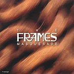The Frames Masquerade (Maxi-Single)