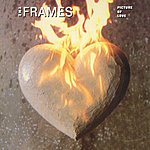 The Frames Picture Of Love (Maxi-Single)