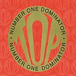 T.O.P. Number 1 Dominator (Maxi-Single)