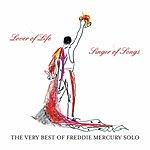 Freddie Mercury Lover Of Life, Singer Of Songs: The Very Best Of Freddie Mercury Solo