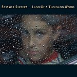 Scissor Sisters Land Of A Thousand Words (2-Track Single)