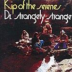 Dr. Strangely Strange Kip Of The Serenes