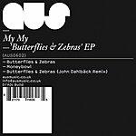 My My Butterflies & Zebras EP