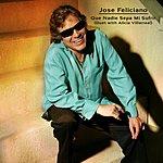 José Feliciano Que Nadie Sepa Mi Sufrir (Single)